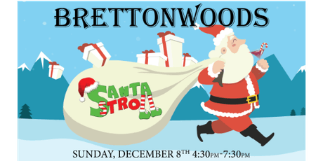 Brettonwoods Santa Stroll Progressive Party tickets