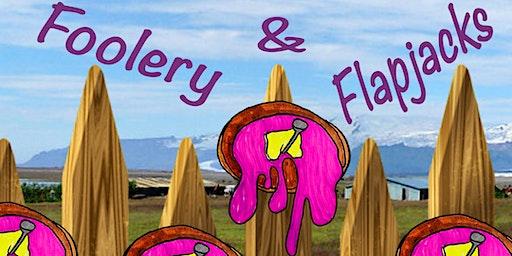 Foolery and Flapjacks