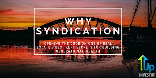 [WEBINAR] Why Syndication? Real Estate's Best Kept Wealth Building Secret
