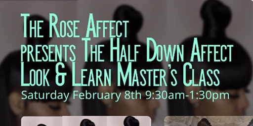 The Rose Affect presents The Half Up Half Down Look & Learn Master's Class