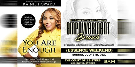 My Sister-You Are Enough Empowerment Brunch (2020 Essence Festival Weekend) W/Bestselling Author-Rainie Howard(Author of You Are Enough) tickets