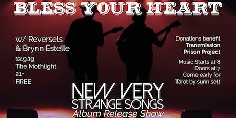 Bless Your Heart (Album Release) w/ Reversels, Brynn Estelle tickets