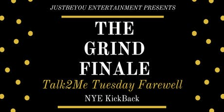 The Grind Finale- Talk2Me Tuesday Farewell tickets
