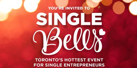 Single Bells - Toronto's Hottest Event for Single Entrepreneurs tickets