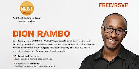 "Dion Rambo's ""Where to FIND, BID, and WIN new LA CONTRACTS"" (A BuildingLAToday Event) tickets"