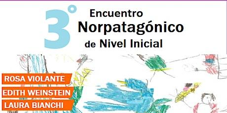 3° Encuentro NORPATAGONICO de NIVEL INICIAL entradas