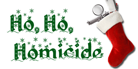 Ho Ho Homicide: A Holiday Themed Interactive Murder Mystery Party tickets