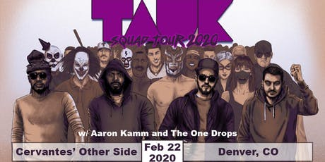 TAUK: Squad Tour 2020 w/ Aaron Kamm and The One Drops tickets