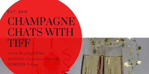 Champagne Chats with Tiff- Home Buying Edition