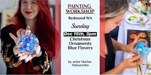 Painting workshop - Christmas Ornaments Petrykivka