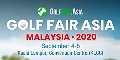 Golf Fair Asia 2020 - Malaysia (We invite Thailand
