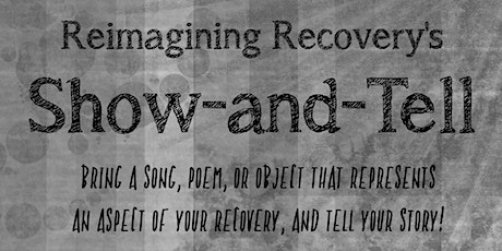 Reimagining Recovery Show-And-Tell tickets