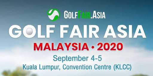 Golf Fair Asia 2020 - Malaysia (We invite Vietnam)