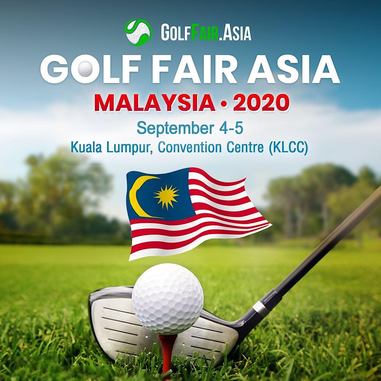Golf Fair Asia 2020 - Malaysia (We invite Europe & UK)