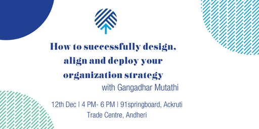 How to successfully design, align and deploy your organization strategy