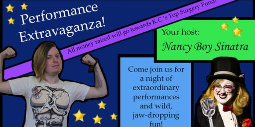 Performance Extravaganza! (Top Surgery Fundraiser)