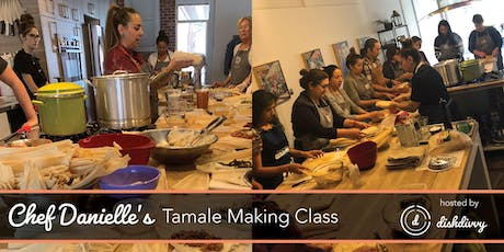 Tamale Making Class by Award-Winning Chef Danielle Duran tickets