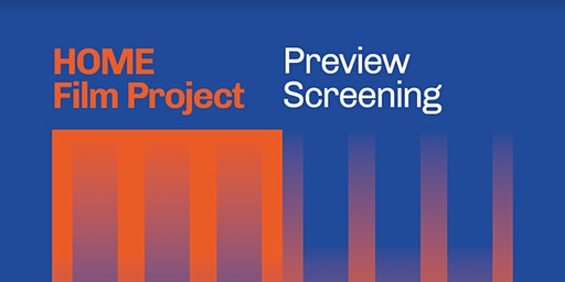 Home Film Project: Preview Screening
