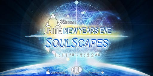 UNITE SOULSCAPES ~ A NEW YEAR'S EVE EXPERIENCE