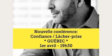 Québec - Confiance / Lâcher-prise 15$  tickets