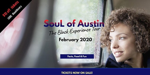 Soul of Austin : The Black Experience Tour (Feb. 29th)