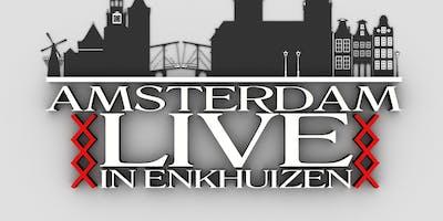 Amsterdam Live in Enkhuizen