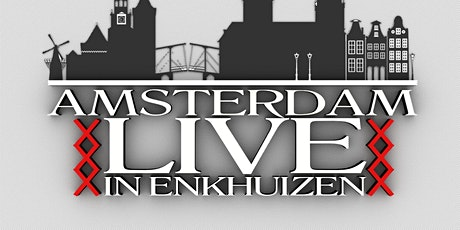 Amsterdam Live in Enkhuizen tickets