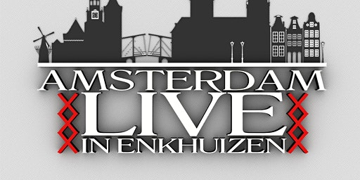 Amsterdam Live in Enkhuizen