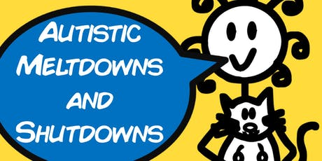 MELTDOWNS/SHUTDOWNS & AUTISM (Webinar) tickets
