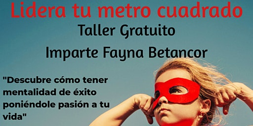 """Taller GRATUITO """"LIDERA TU METRO CUADRADO"""" Las Palmas de Gran Canaria"""