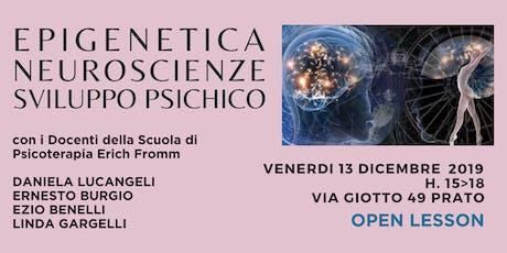 EPIGENETICA, NEUROSCIENZE, SVILUPPO PSICHICO - Open Lesson biglietti