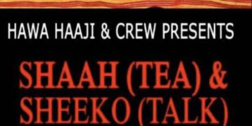 Hawa Haaji & Crew Present: Shaah (Tea) and Sheeko (Talk) Night