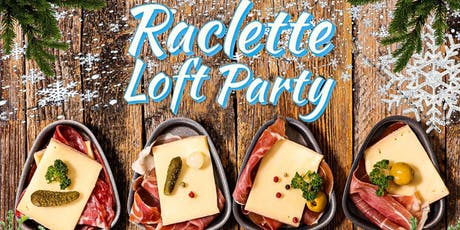 RACLETTE LOFT PARTY billets