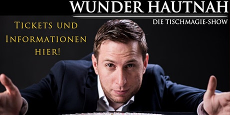 Marcel Wunder - Wunder Hautnah - Die Tischmagieshow - Zauber und Magie Show am Zoo Tickets
