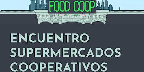 FOOD COOP - Encuentro de SUPERMERCADOS COOPERATIVOS en LUSH Spa Madrid tickets