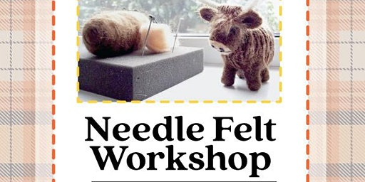 Needle Felt Workshop - Highland Cow
