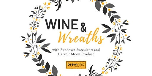 Wine and Wreath Workshop at BrewVino