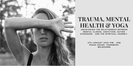 TRAUMA, MENTAL HEALTH & YOGA tickets