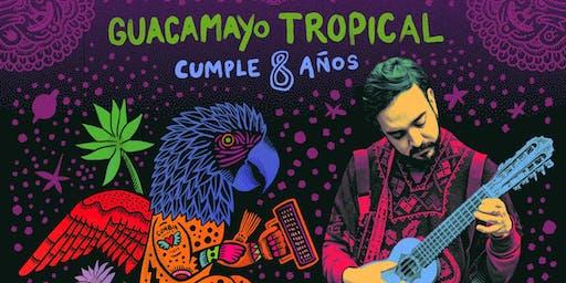 8º Aniversario GUACAMAYO TROPICAL con RODRIGO GALLARDO y OGUN AFROBEAT