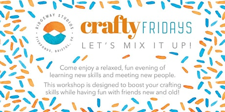Crafty Fridays tickets