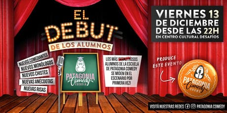 """Stand Up """"EL DEBUT"""" - Egresados de Patagonia Comedy entradas"""