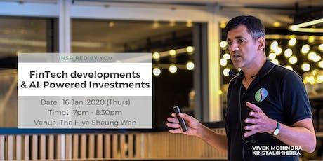 Hong Kong FinTech developments & AI powered investments tickets
