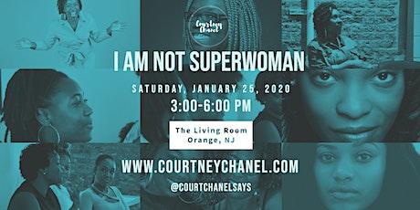 I AM NOT SUPERWOMAN tickets