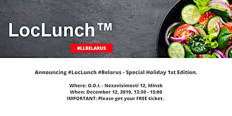 1st LocLunch in Belarus - Special Holiday Edition  tickets