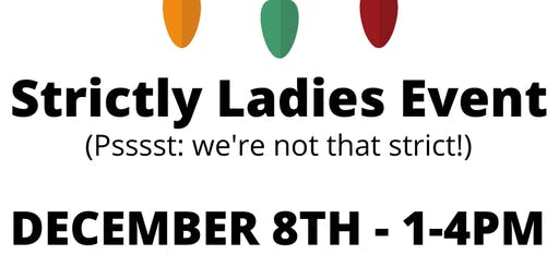 Strictly Ladies... (we're not that strict!)