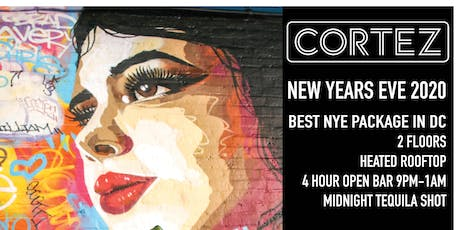 New Year's Eve 2020 at CORTEZ! 4 Hour Open Bar + Midnight Tequila Shot! tickets