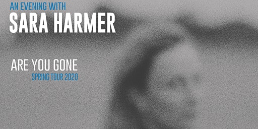 An evening w/ Sarah Harmer- Are You Gone Spring 2020 Tour - Sudbury