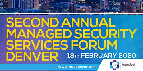 2nd Annual Managed Security Services Forum Denver tickets