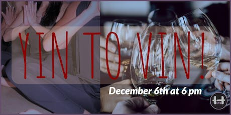 December First Friday: Warm Yin to Vin Yoga tickets