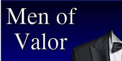 4th Annual Men of Valor